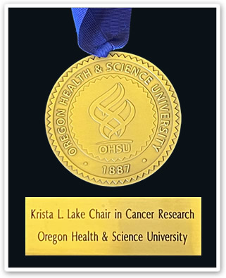 Krista L. Lake Chair in Cancer Research - Oregon Health Science University